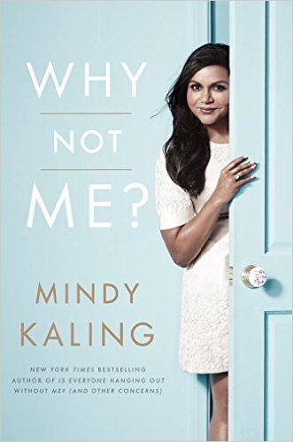 Book: Why Not Me? by Mindy Kaling