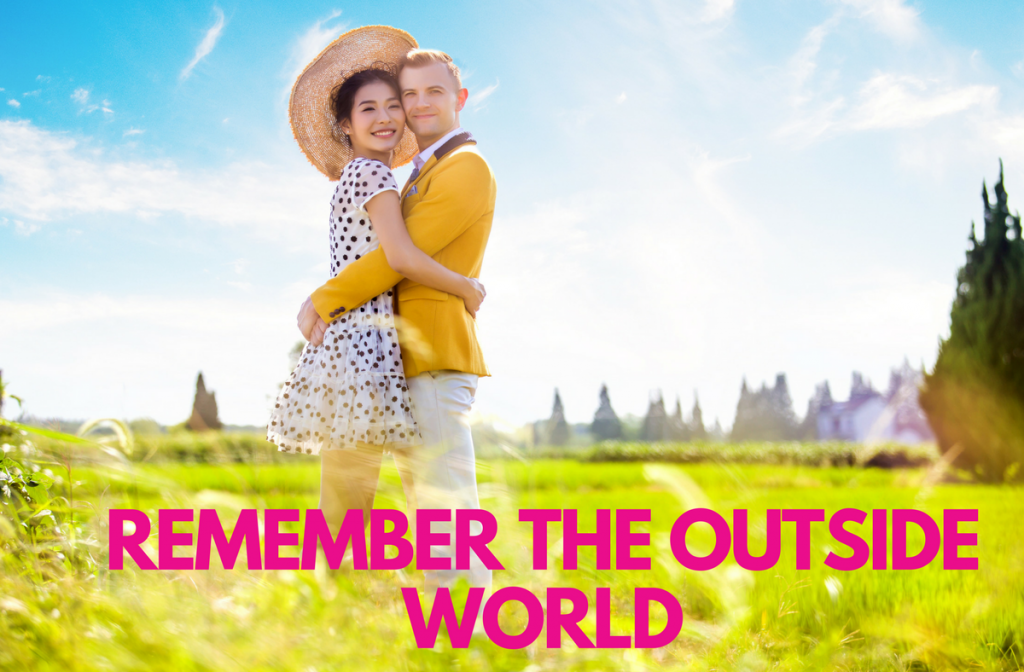 Remember the outside world